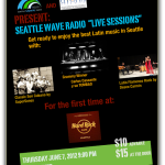"Seattle Wave Radio presents ""Live Sessions"" Latin Night at The Hard Rock"