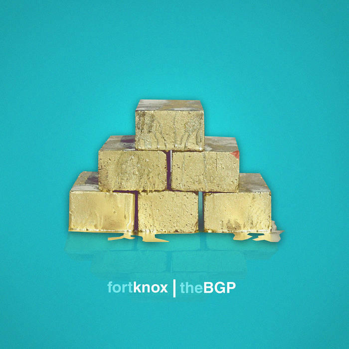 The BGP - Fort Knox